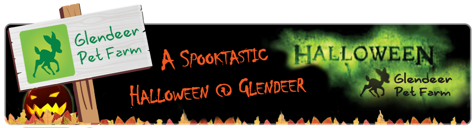Glendeer's SPOOKTASTIC Halloween Event - Reopening Sat 29th Oct – 6th Nov 2016 for our FUN, SPOOKTASTIC, EERIE Halloween Event.